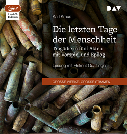 Die letzten Tage der Menschheit. Tragödie in fünf Akten mit Vorspiel und Epilog von Kraus,  Karl, Qualtinger,  Helmut