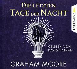 Die letzten Tage der Nacht von Moore,  Graham, Nathan,  David