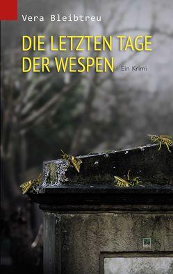 Die letzten Tage der Wespen von Bleibtreu,  Vera