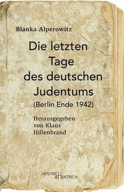 Die letzten Tage des deutschen Judentums von Alperowitz,  Blanka, Hillenbrand,  Klaus, Simon,  Hermann