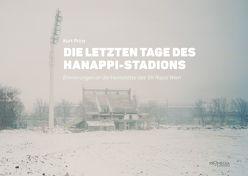 Die letzten Tage des Hanappi-Stadions von Phillipp,  Eric, Prinz,  Kurt, Rosenberg,  Laurin, Schmidt-Dengler,  Wendelin