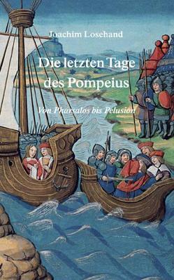 Die letzten Tage des Pompeius von Losehand,  Joachim