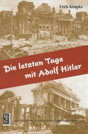 Die letzten Tage mit Adolf Hitler von Kempka,  Erich, Kern,  Erich