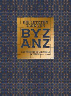 Die letzten Tage von Byzanz von Kürzeder,  Christoph, Roll,  Carmen