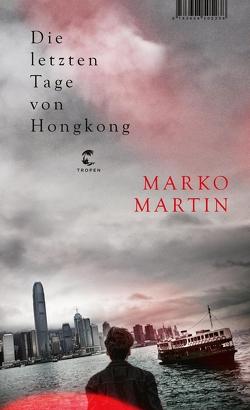 Die letzten Tage von Hongkong von Martin,  Marko