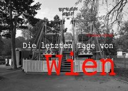 Die letzten Tage von Wien von Menne,  Clemens