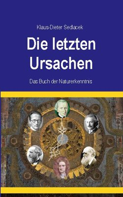 Die letzten Ursachen von Sedlacek,  Klaus-Dieter