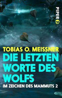 Die letzten Worte des Wolfs von Meissner,  Tobias O