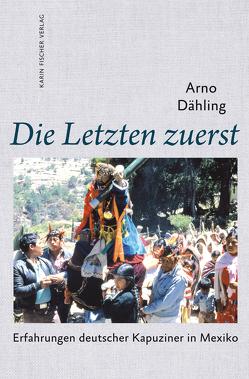 Die Letzten zuerst von Dähling,  Arno