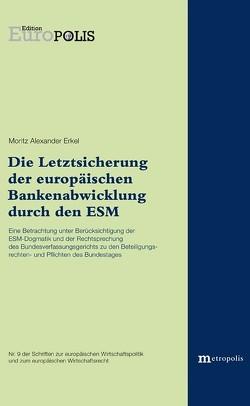 Die Letztsicherung der europäischen Bankenabwicklung durch den ESM von Erkel,  Moritz Alexander