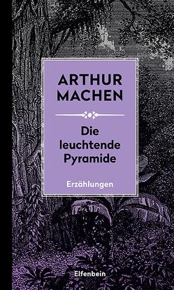 Die leuchtende Pyramide von Kalka,  Joachim, Machen,  Arthur