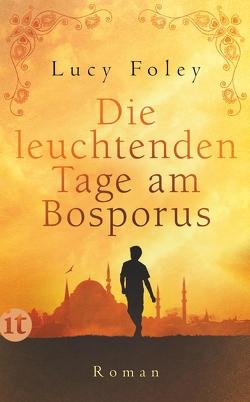 Die leuchtenden Tage am Bosporus von Foley,  Lucy