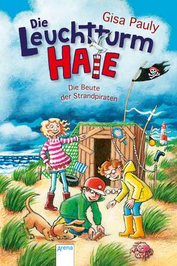 Die Leuchtturm-HAIE / Die Leuchtturm-HAIE (3). Die Beute der Strandpiraten von Pauly,  Gisa, Skibbe,  Edda