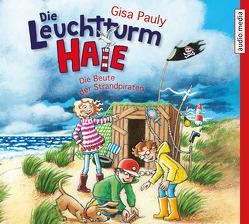 Die Leuchtturm-HAIE – Die Beute der Strandpiraten von Pauly,  Gisa, Weber,  Benedikt