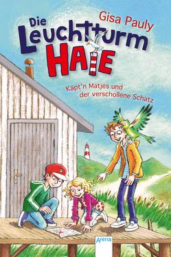 Die Leuchtturm-HAIE / Die Leuchtturm-HAIE (4). Käpt'n Matjes und der verschollene Schatz von Pauly,  Gisa, Skibbe,  Edda