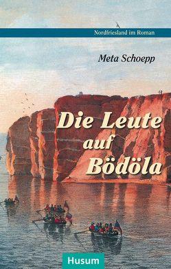 Die Leute auf Bödöla von Bammé,  Arno, Schoepp,  Meta, Steensen,  Thomas