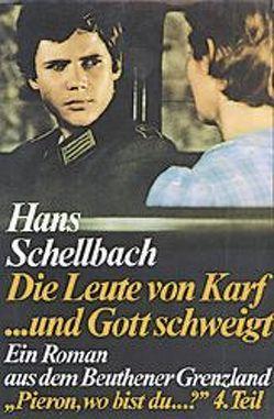 Die Leute von Karf… und Gott schweigt von Schellbach,  Hans