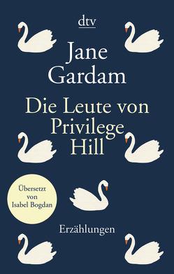 Die Leute von Privilege Hill von Bogdan,  Isabel, Gardam,  Jane