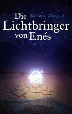 Die Lichtbringer von Enés von Förster,  Susanne
