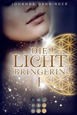Die Lichtbringerin 1 von Danninger,  Johanna