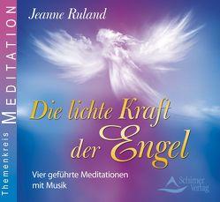 Die lichte Kraft der Engel von Ruland,  Jeanne