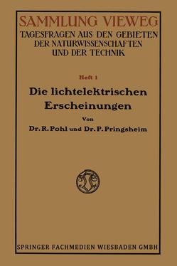 Die Lichtelektrischen Erscheinungen von Pohl,  Robert Wichard