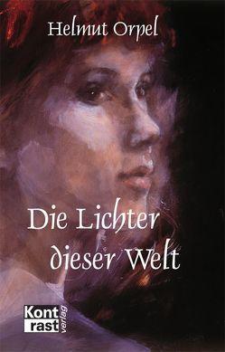 Die Lichter dieser Welt von Orpel,  Helmut