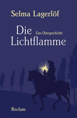 Die Lichtflamme von Franzos,  Marie, Lagerloef,  Selma, Reck,  Alexander