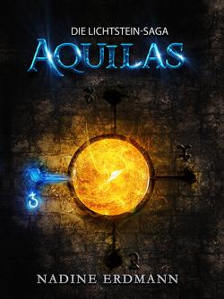 Die Lichtstein-Saga 1: Aquilas von Nadine,  Erdmann