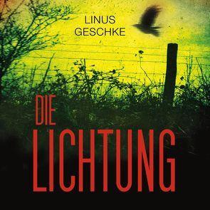Die Lichtung von Geschke,  Linus, Nelleßen,  Nils
