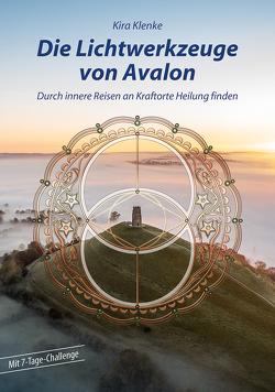 Die Lichtwerkzeuge von Avalon von Klenke,  Kira