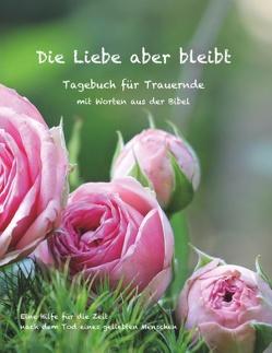 Die Liebe aber bleibt von Englmann,  Ulrike