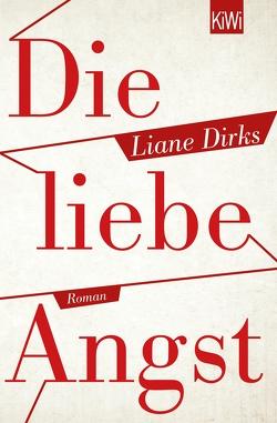 Die liebe Angst von Dirks,  Liane