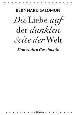 Die Liebe auf der dunklen Seite der Welt von Salomon,  Bernhard, Schrems,  Thomas