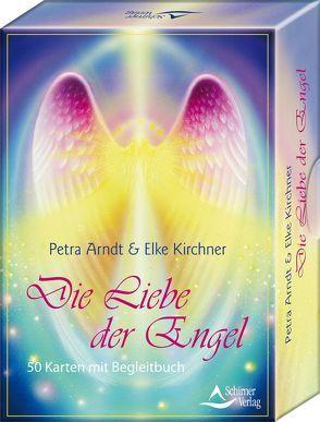 Die Liebe der Engel von Arndt,  Petra, Kirchner,  Elke