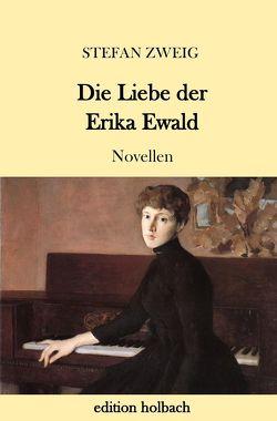 Die Liebe der Erika Ewald von Zweig,  Stefan