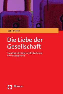 Die Liebe der Gesellschaft von Thiedeke,  Udo