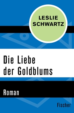 Die Liebe der Goldblums von Curths,  Monika, Schwartz,  Leslie