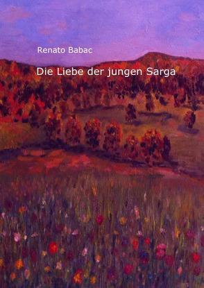 Die Liebe der jungen Sarga von Babac,  Renato