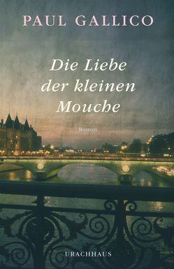 Die Liebe der kleinen Mouche von Gallico,  Paul, Knust,  Jutta, Knust,  Theodor