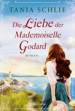 Die Liebe der Mademoiselle Godard von Schlie,  Tania