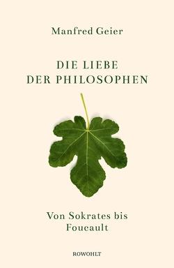 Die Liebe der Philosophen von Geier,  Manfred