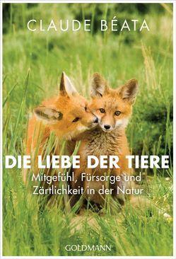 Die Liebe der Tiere von Béata,  Claude, Damson,  Werner, Tiffert,  Reinhard