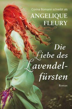 Die Liebe des Lavendelfürsten von Bomann,  Corina, Fleury,  Angelique