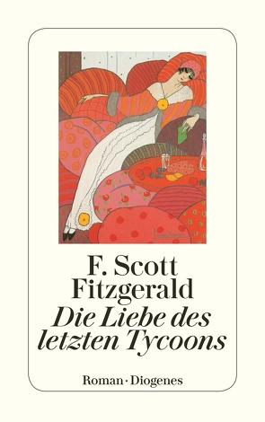 Die Liebe des letzten Tycoon von Fitzgerald,  F. Scott, Orth-Guttmann,  Renate