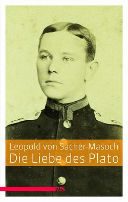 Die Liebe des Plato von Gratzke,  Michael, Sacher-Masoch,  Leopold von