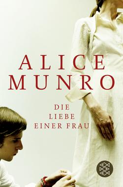Die Liebe einer Frau von Munro,  Alice, Zerning,  Heidi