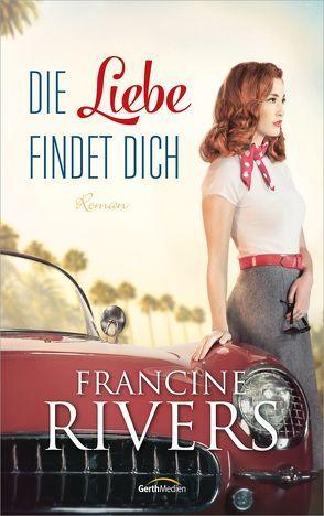 Die Liebe findet dich von Rivers,  Francine