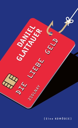Die Liebe Geld von Glattauer,  Daniel