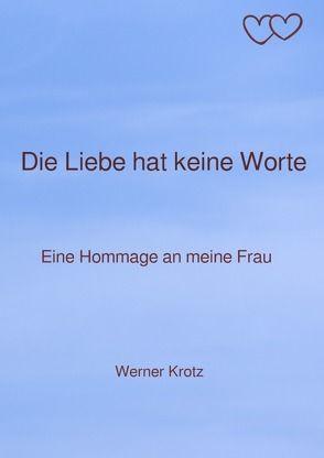 Die Liebe hat keine Worte von Krotz,  Werner